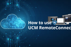 How to use UCM RemoteConnect